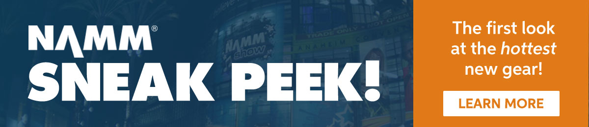 NAMM Sneak Peek — The first look at the hottest new gear!