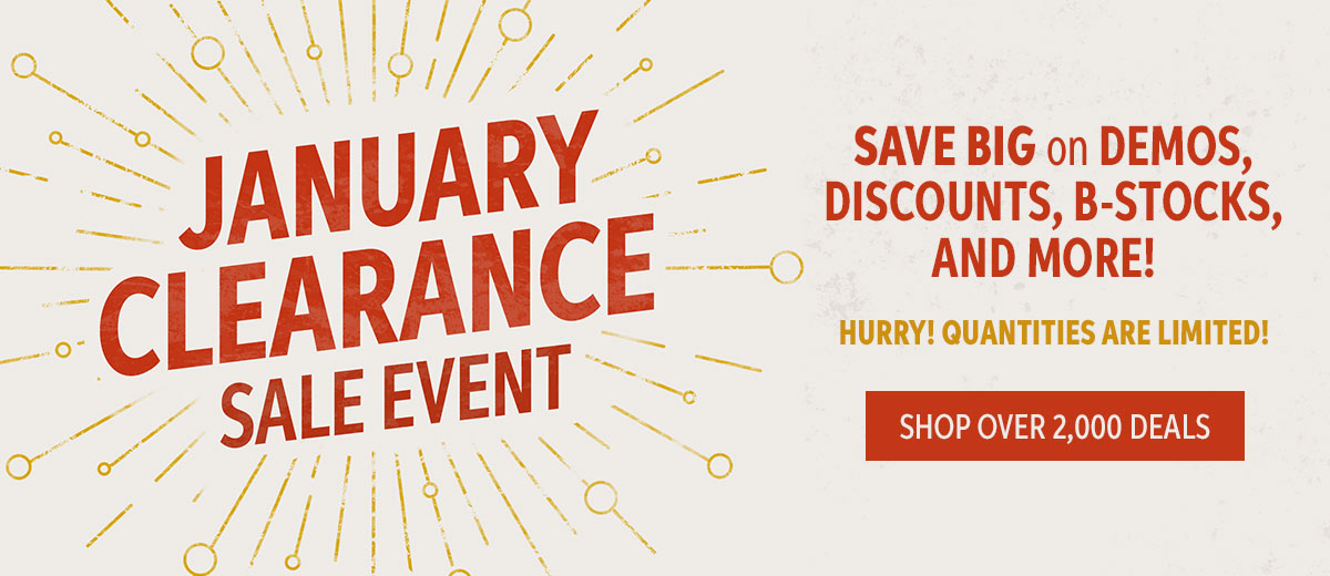January Clearance Event — Demos, B-stocks and more!