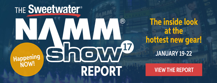 The Sweetwater NAMM Show Report Happening Now!