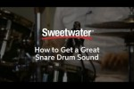 How to Get a Great Snare Drum Sound by Sweetwater