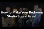 How to Make Your Bedroom Studio Sound Great – Sweetwater GearFest 2016