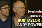 Bob Taylor and Andy Powers Interview