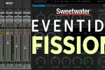 Eventide Fission Structural Sound Effects Plug-in Review