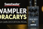 Wampler Dracarys Distortion Pedal Review by Sweetwater