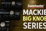 Mackie Big Knob Series Overview