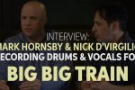 Recording Big Big Train with Nick D'Virgilio and Mark Hornsby