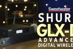 Shure GLX-D Advanced Digital Wireless Review