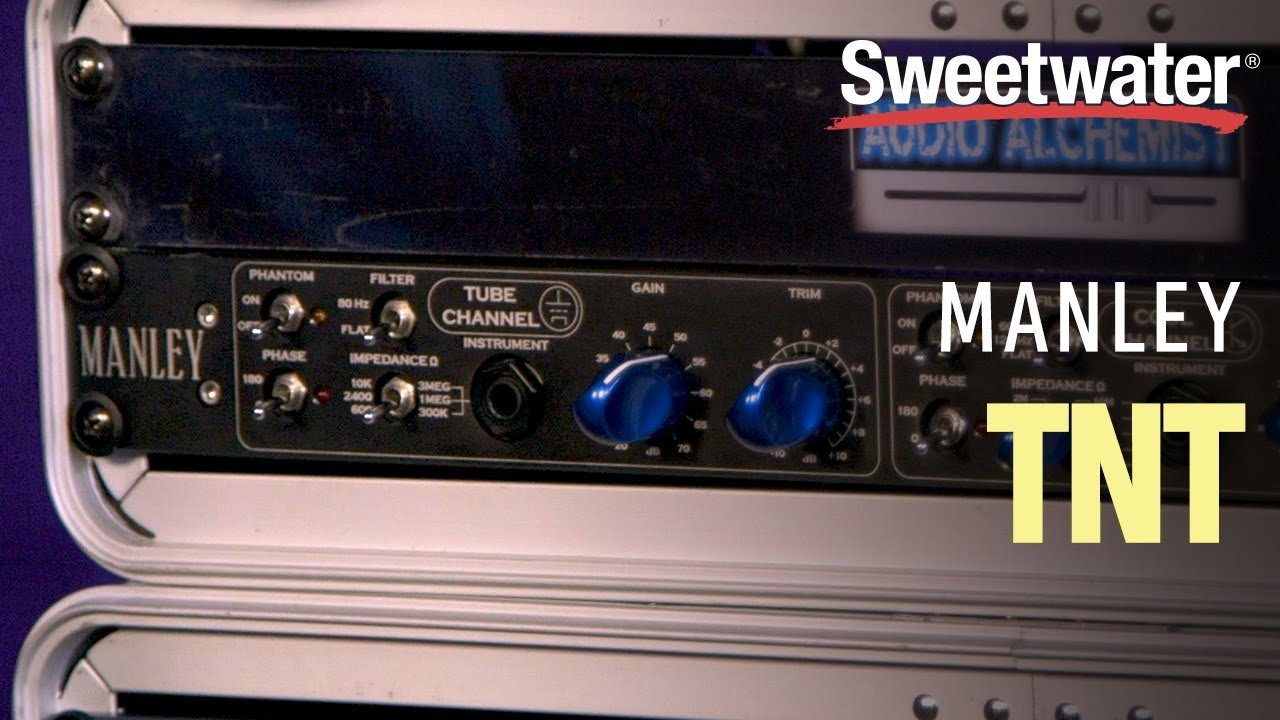 Manley TNT 2-channel Mic Preamp Overview | Sweetwater