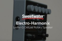 Electro-Harmonix Lester-G Deluxe Rotary Speaker Pedal Review by Sweetwater