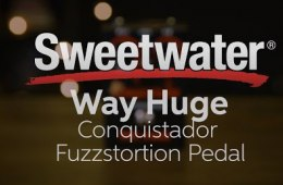 Way Huge Conquistador Fuzzstortion Pedal Review