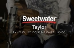 Taylor GS Mini Strung in Nashville Tuning Review by Sweetwater