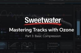 Mastering Tracks with iZotope Ozone: Basic Compression (Part 3)