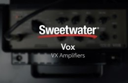 Vox VX Series Amplifiers Review by Sweetwater