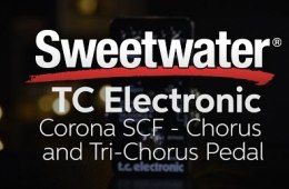 TC Electronic Corona SCF Chorus and Tri Chorus Pedal Review