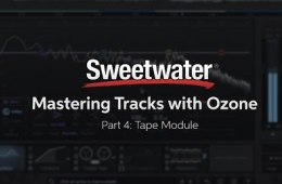 Mastering Tracks with iZotope Ozone: Tape Module (Part 4)
