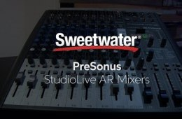 PreSonus StudioLive AR Mixers Demo by Sweetwater