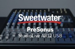 PreSonus StudioLive AR12 Mixer Overview by Sweetwater