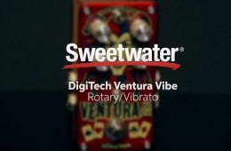 DigiTech Ventura Vibe Rotary/Vibrato Pedal Review by Sweetwater