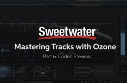 Mastering Tracks With iZotope Ozone: Codec Preview (Part 6)