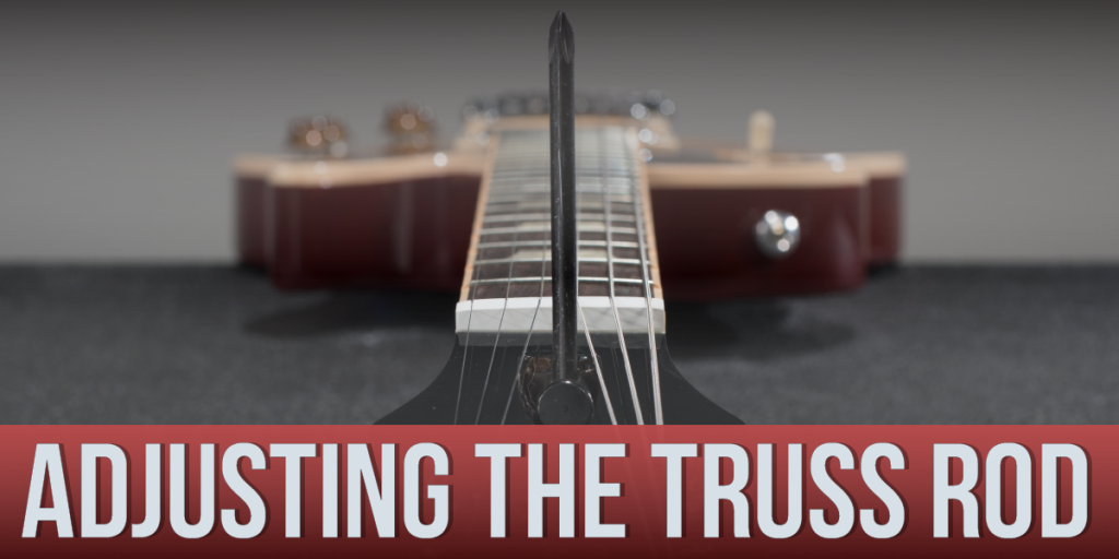 How To Set Up Your Electric Guitar Part 1 Adjusting The Truss Rod Sweetwater